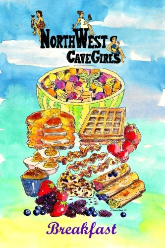 """9781491223482: Breakfast: Recipes for Paleo/Primal Muffins, Waffles, Pancakes, Eggs, """"Cereals"""" and More (Northwest Cavegirls' Paleo Recipes)"""