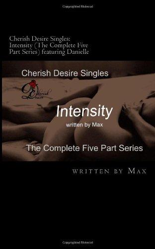 9781491225219: Cherish Desire Singles: Intensity (The Complete Five Part Series)