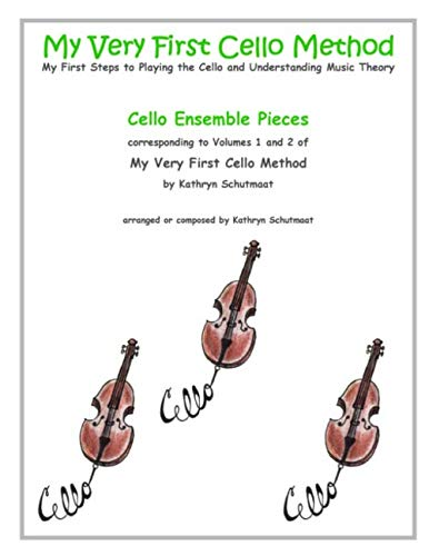9781491227633: Cello Ensemble Pieces: corresponding to Volumes 1 and 2 of My Very First Cello Method