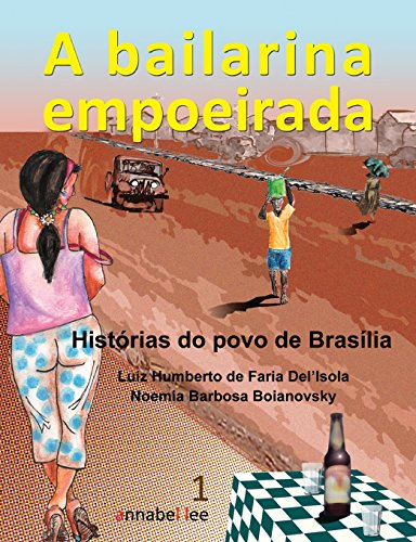9781491227961: A Bailarina Empoeirada v. 1: Histórias do Povo de Brasília (Portuguese Edition)