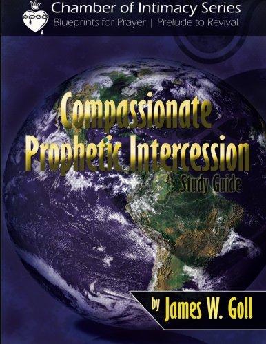 9781491228692: Compassionate Prophetic Intercession Study Guide