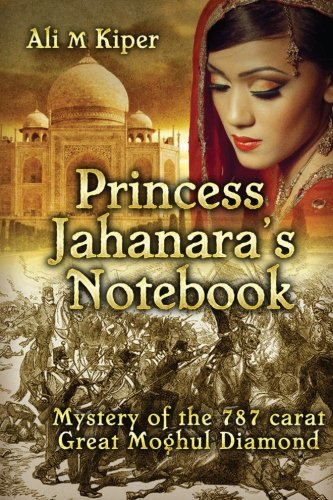 9781491228890: Princess Jahanara's Notebook