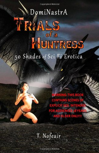 9781491229729: DomiNastrA: Trials of a Huntress - 50 Shades of Sci Fi Erotica