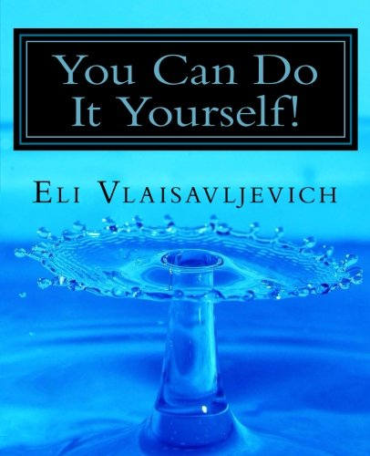 9781491229897: You Can Do It Yourself!: The self-help book that you write yourself.
