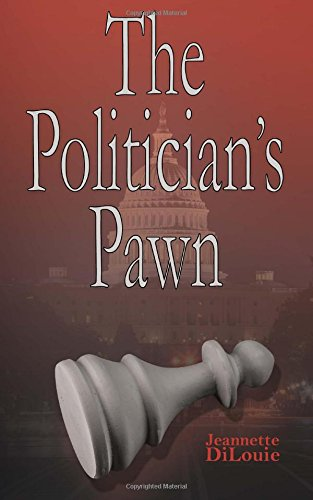 9781491232361: The Politician's Pawn (Dirty Politics) (Volume 1)