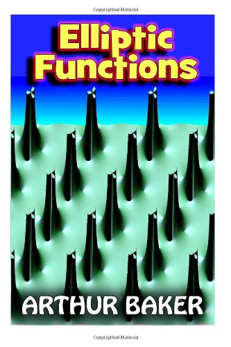 9781491233856: Elliptic Functions: An Elementary Text-Book for Students of Mathematics
