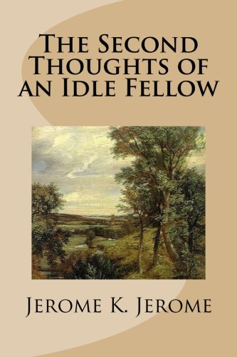 9781491233948: The Second Thoughts of an Idle Fellow