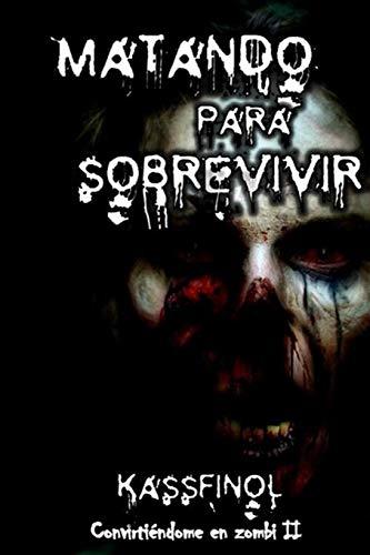 9781491234112: Matando para sobrevivir: 2 (convirtiéndome en zombi)