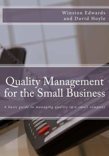9781491234976: Quality Management for the Small Business: A basic guide to managing quality in a small company