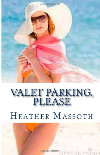 9781491237137: Valet Parking, Please: The cost you're saving your husband to be a housewife.