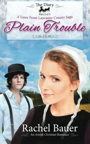 9781491238400: Plain Trouble: The Diary 2 - A Lines from Lancaster County Saga