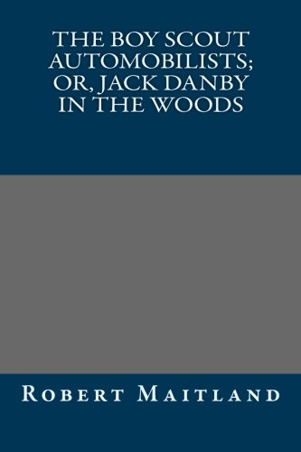 9781491239292: The Boy Scout Automobilists; Or, Jack Danby in the Woods
