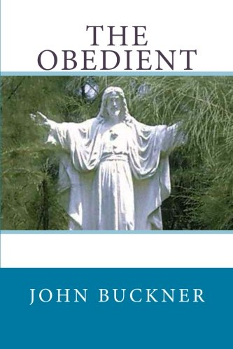 9781491240434: The Obedient: A Journey of Faith (Volume 1)