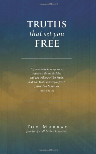 Truths That Set You Free: Tom Murray