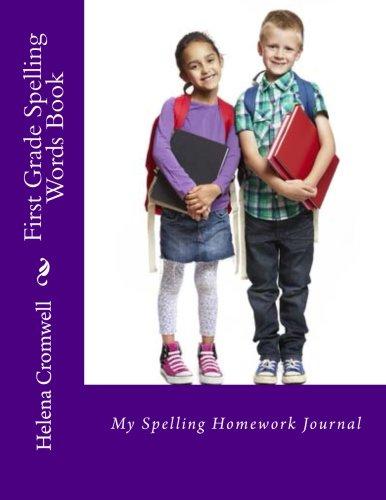9781491240595: First Grade Spelling Words Book: My Spelling Homework Journal (Spelling Words Books) (Volume 1)