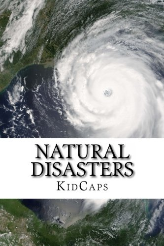9781491243787: Natural Disasters: Understanding Weather Just for Kids!