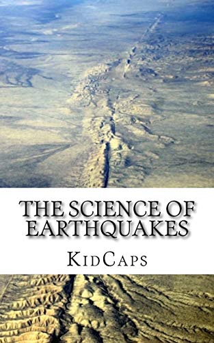 9781491243992: The Science of Earthquakes: Understanding Weather Just for Kids!