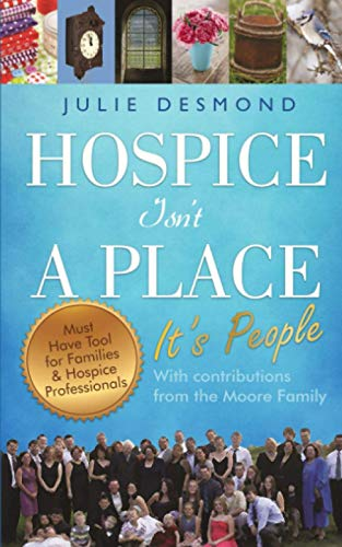 9781491244173: Hospice Isn't a Place: It's People