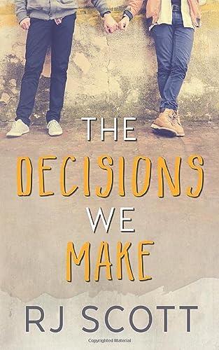 The Decisions We Make: RJ Scott