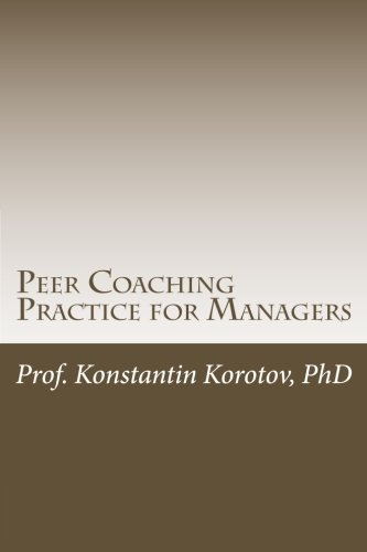 9781491247037: Peer Coaching Practice for Managers: An Executive Education Companion