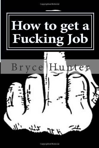 9781491247419: How to get a Fucking Job