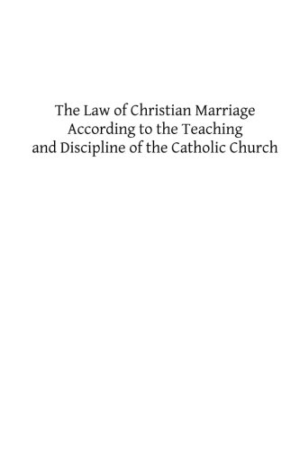 9781491248539: The Law of Christian Marriage: According to the Teaching and Discipline of the Catholic Church