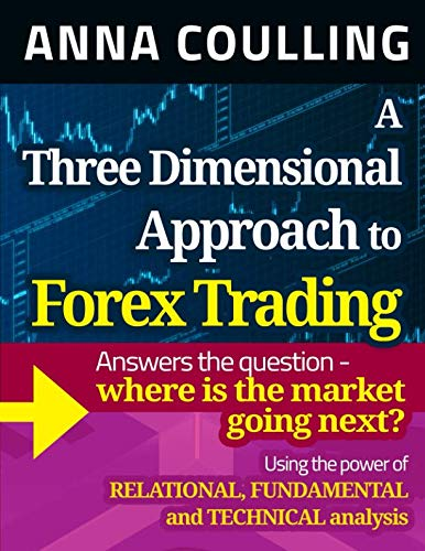 9781491248775: A Three Dimensional Approach To Forex Trading