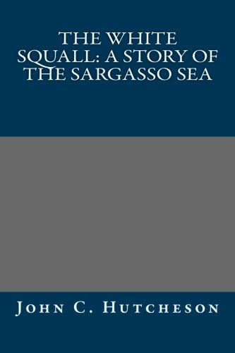9781491248959: The White Squall: A Story of the Sargasso Sea