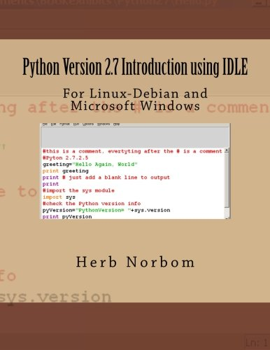 9781491250297: Python Version 2.7 Introduction using IDLE: For Linux-Debian and Microsoft Windows