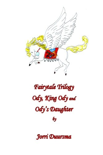 9781491250549: Fairytale Trilogy: Ody, King Ody and Ody's Daughter
