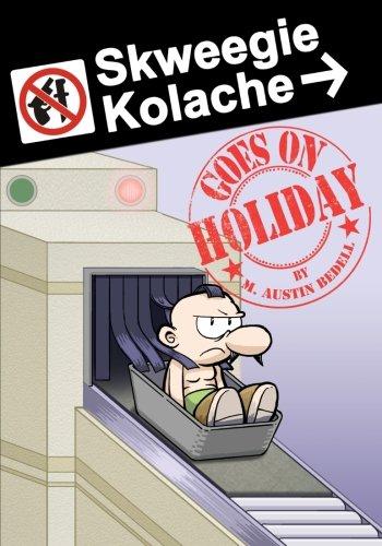 9781491251607: Skweegie Kolache Goes On Holiday