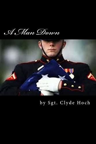 A Man Down: Sgt Clyde Hoch