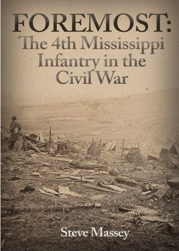 9781491252703: Foremost: The 4th Mississippi Infantry in the Civil War