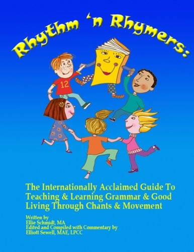 9781491253618: Rhythm 'n Rhymers:: The Internationally Acclaimed Guide To Teaching & Learning Grammar & Good Living Through Chants & Movement