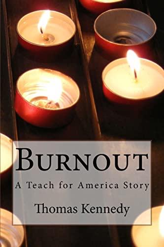 Burnout: A Teach for America Story: Thomas Kennedy