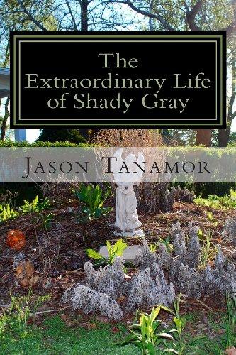 9781491255131: The Extraordinary Life of Shady Gray