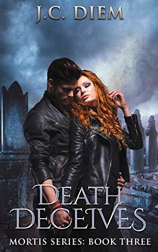 Death Deceives (Mortis Series): Diem, J.C.