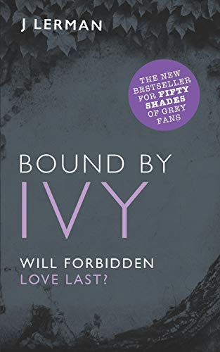 9781491255698: Bound by Ivy: Bestselling Devoted Series: Volume 3 (Ivy Series - Teacher Student Romance)