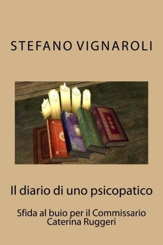 Il diario di uno psicopatico: Sfida al: Stefano Vignaroli