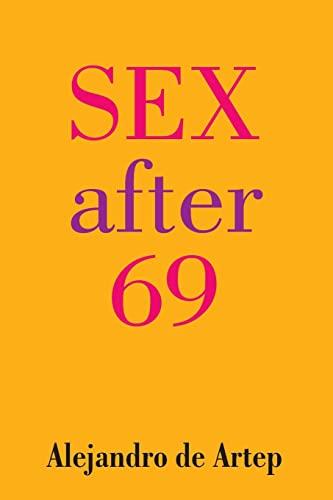 9781491256787: Sex After 69