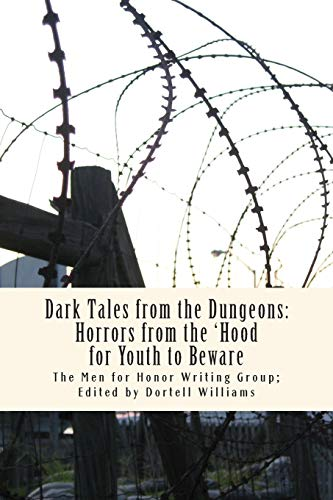 Dark Tales from the Dungeons: Horrors from the 'Hood for Youth to Beware: Group, The Men for ...