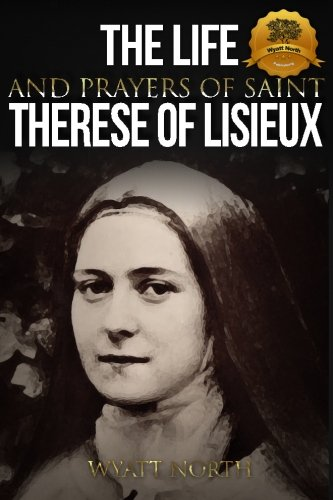 9781491260432: The Life and Prayers of Saint Therese of Lisieux