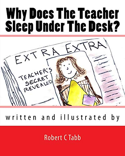 9781491260876: Why Does The Teacher Sleep Under the Desk?
