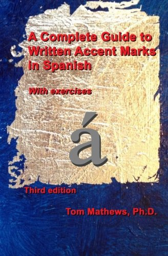 9781491261408: A Complete Guide to Written Accent Marks in Spanish: With Exercises