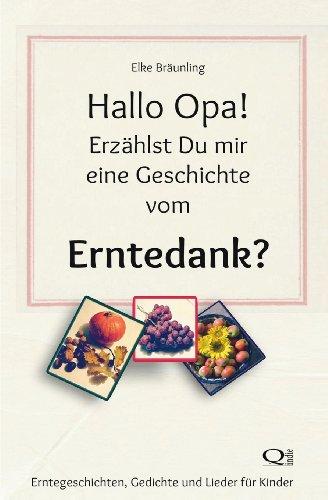 9781491263440: Hallo Opa! Erzählst Du mir eine Geschichte vom Erntedank?: Erntegeschichten, Spiele und Lieder