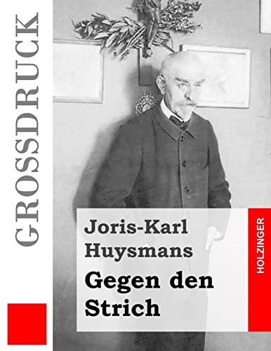 9781491263754: Gegen den Strich (Großdruck): (A rebours) (German Edition)