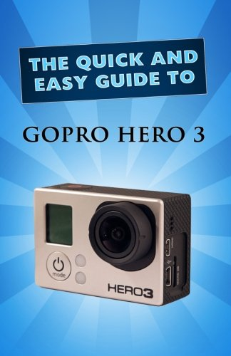 9781491264133: GoPro Hero 3: User Guide (Quick and Easy Guide)