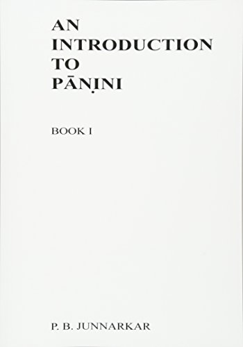 An Introduction to Panini: Sanskrit Grammar (Sanskrit: Junnarkar, Prof P