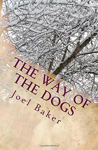 The Way of the Dogs (THe Colter Saga) (Volume 2): Baker, Mr. Joel K