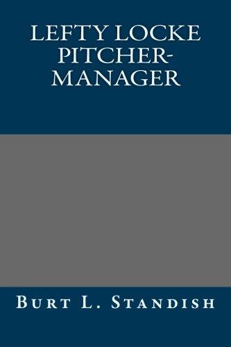 9781491264935: Lefty Locke Pitcher-Manager